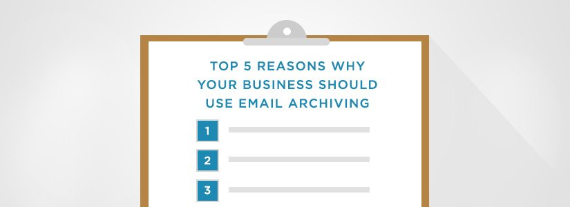 Top 5 Reasons Why Your Business Should Use Email Archiving
