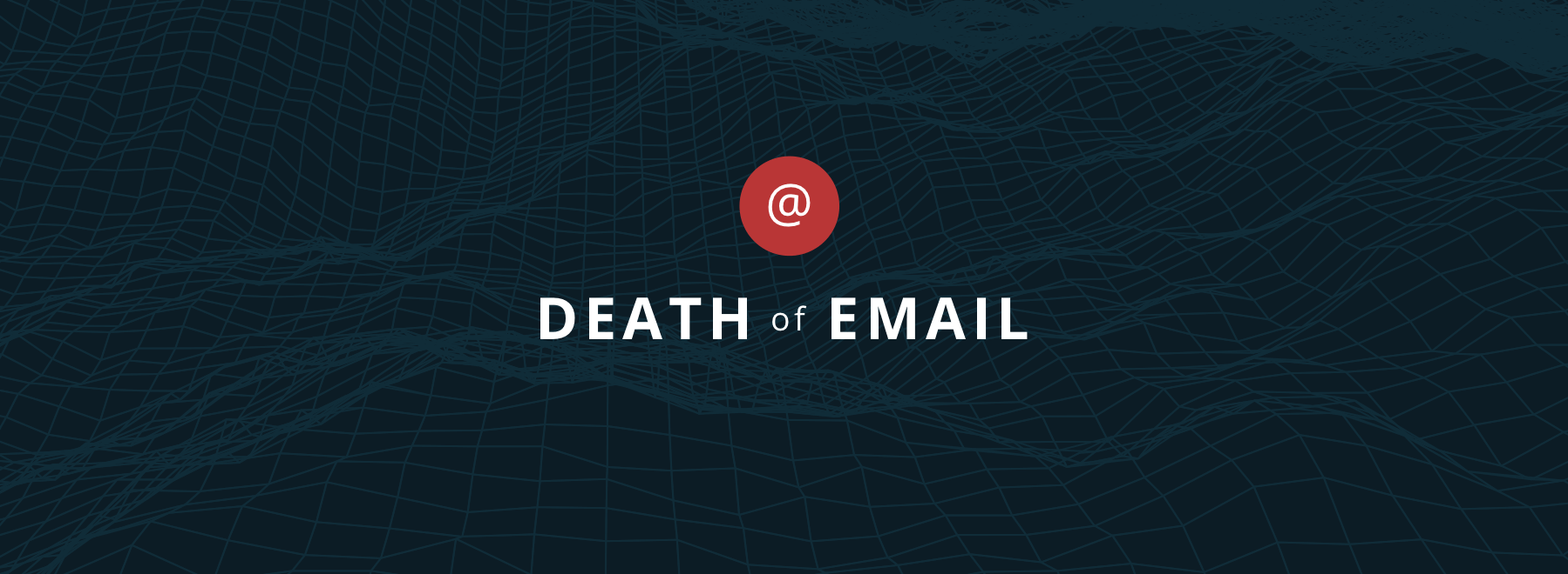 'Death of Email' ? Nope, But Need for Archiving is Greater Than Ever